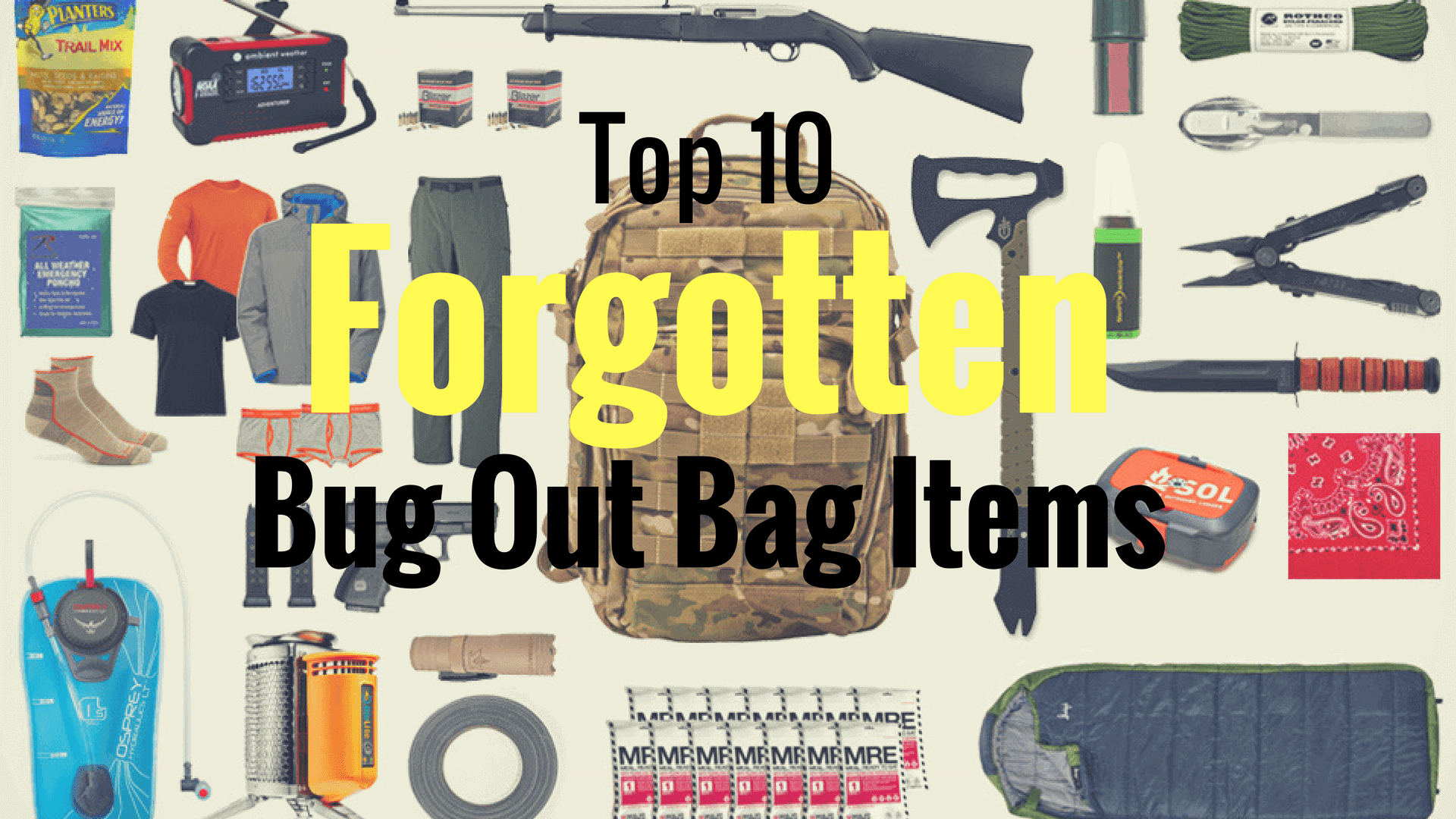 Top 10 Forgotten bug Out Items