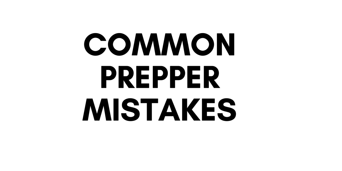 6 common mistakes among Preppers